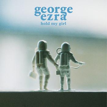 Hold My Girl - George Ezra